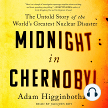 Midnight in Chernobyl: The Story of the World's Greatest Nuclear Disaster
