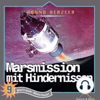 Marsmission mit Hindernissen (Weltraum-Abenteuer 9)