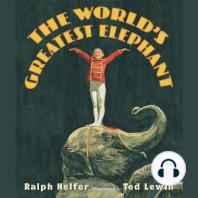 The World's Greatest Elephant