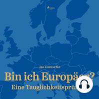 Bin ich Europäer? - Eine Tauglichkeitsprüfung