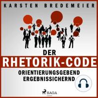 Der Rhetorik-Code - Orientierungsgebend - Ergebnissichernd