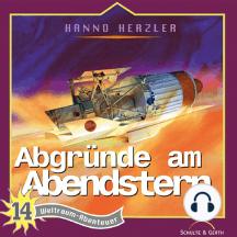 Abgründe am Abendstern (Weltraum-Abenteuer 14): Kinder-Hörspiel