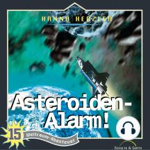 Asteroiden-Alarm (Weltraum-Abenteuer 15): Kinder-Hörspiel