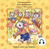 Ehrlich währt am längsten (Christopher Kirchenmaus und seine Mäuselieder 20)
