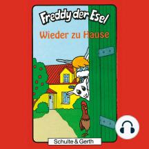Wieder zu Hause (Freddy der Esel 20): Ein musikalisches Hörspiel