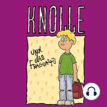 Knolle und das Fraguastü (1): Hörspiel über den König Josia