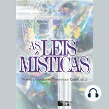As Leis Místicas: Transcendendo as dimensões espirituais
