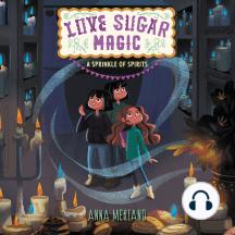 Love Sugar Magic: A Sprinkle of Spirits