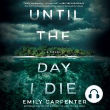 Until the Day I Die: A Novel