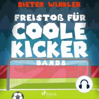 Freistoß für Coole Kicker - Coole Kicker, schnelle Tore, Band 8