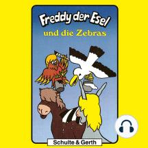 Freddy und die Zebras (Freddy der Esel 11): Ein musikalisches Hörspiel