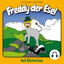Auf Klettertour (Freddy der Esel 19): Ein musikalisches Hörspiel