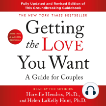 Getting the Love You Want: A Guide for Couple [Third Edition]
