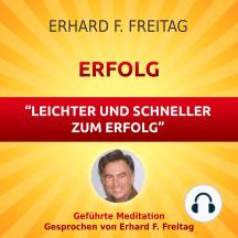 Erfolg - Leichter und schneller zum Erfolg: Geführte Meditation