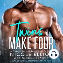 Twins Make Four: A Mistaken Identity Secret Baby Romance