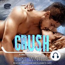 Crush: A Single Dad Hockey Romance