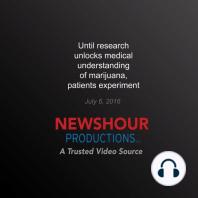 Until research unlocks medical understanding of marijuana, patients experiment