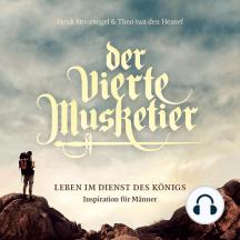 Der vierte Musketier: Leben im Dienst des Königs. Inspiration für Männer