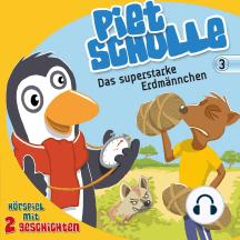 Das superstarke Erdmännchen (Piet Scholle 3): Hörspiel mit 2 Geschichten