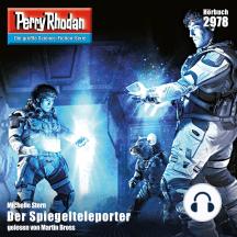 """Perry Rhodan 2978: Der Spiegelteleporter: Perry Rhodan-Zyklus """"Genesis"""""""