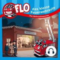 Das Weihnachtswunder (Flo, das kleine Feuerwehrauto)