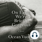 Audiobook, On Earth We're Briefly Gorgeous: A Novel - Listen to audiobook for free with a free trial.