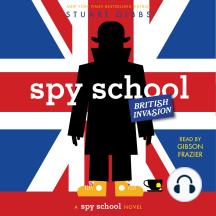 Spy School British Invasion: A Spy School Novel
