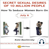 How To Seduce Women Born On July 6 Or Secret Sexual Desires Of 10 Million People