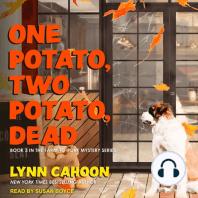 One Potato, Two Potato, Dead