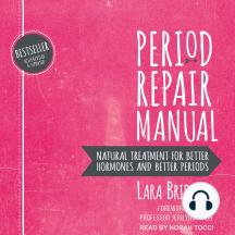 Listen to Period Repair Manual Audiobook by Lara Briden ...