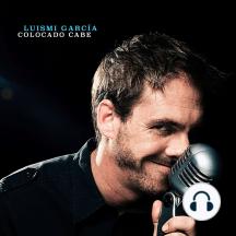 Luisimi García: Colocado Cabe