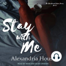 Stay with Me: The Strickland Sisters Series, Book 1