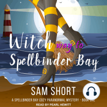 Witch Way to Spellbinder Bay: A Spellbinder Bay Cozy Paranormal Mystery, Book One
