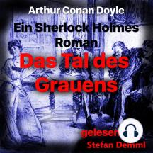Das Tal des Grauens: Ein Sherlock Holmes Roman