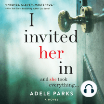 I Invited Her In: A Novel