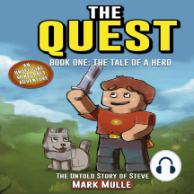 Quest, The: The Untold Story of Steve #01: The Tale of a Hero (An Unofficial Minecraft Book for Kids Ages 9 - 12)