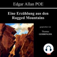 Eine Erzählung aus den Ragged Mountains