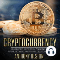 Cryptocurrency: How to Safely Create Stable and Long-term Passive Income by Investing in Cryptocurrency