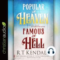 Popular in Heaven Famous in Hell