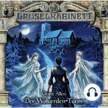 Gruselkabinett, Folge 143: Der Wolverden Turm