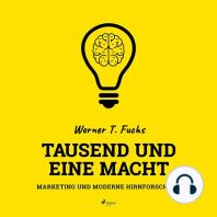 Tausend und eine Macht - Marketing und moderne Hirnforschung
