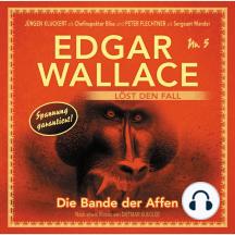 Edgar Wallace - Edgar Wallace löst den Fall, Nr. 5: Die Bande der Affen