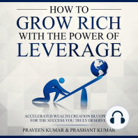 How to Grow Rich with the Power of Leverage