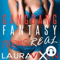 Gangbang Fantasy Turns Real