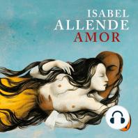 Amor (): Amor y deseo según Isabel Allende: sus mejores páginas