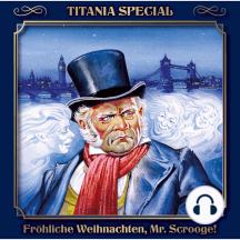 Fröhliche Weihnachten, Mr. Scrooge (Titania Special Folge 1): (Titania Special Folge 1)
