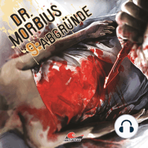 Dr. Morbius, Folge 9: Abgründe