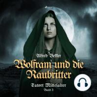 Wolfram und die Raubritter - Tatort Mittelalter, Band 3