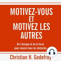 Motivez-vous et motivez les autres