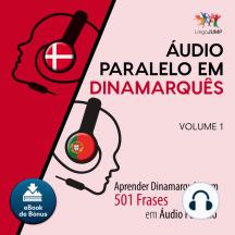 udio Paralelo em Dinamarqus: Aprender Dinamarqus com 501 Frases em udio Paralelo - Volume 1